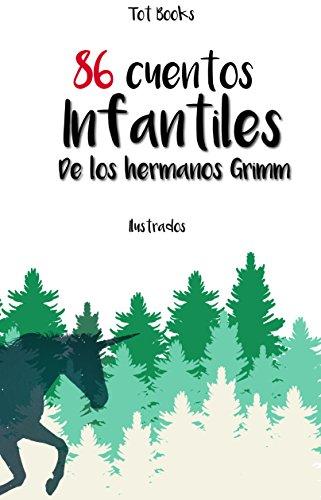 86 Cuentos infantiles de los Hermanos Grimm (Spanish Edition) by [Grimm, Hermanos