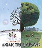 As an Oak Tree Grows, G. Brian Karas, 0399252339