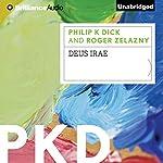 Deus Irae | Philip K. Dick,Roger Zelazny