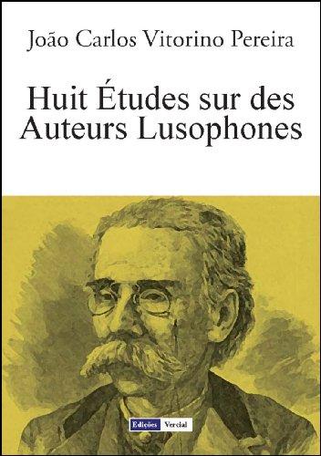 Huit Études sur des Auteurs Lusophones (French Edition)