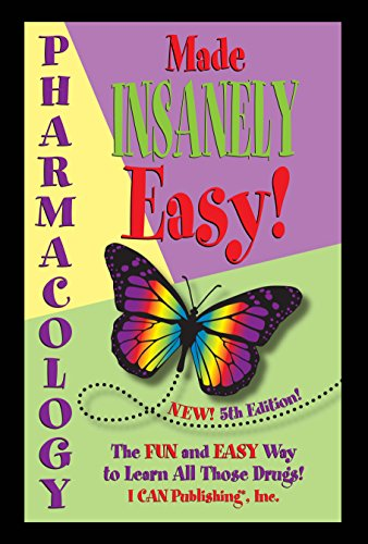 Pharmacology Made Insanely Easy!