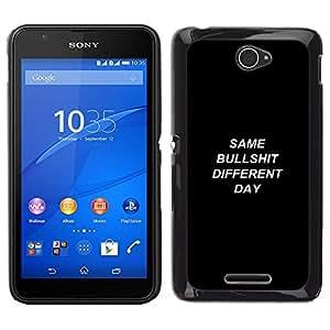 Stuss Case / Funda Carcasa protectora - Same Bullshit Different Day - Demotivational - Sony Xperia E4