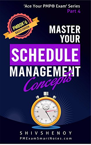 Master Your Schedule Management Concepts: For PMBOK® 6th Edition - Essential PMP® Concepts Simplified (Ace Your PMP® Exam Book 4) (English Edition)