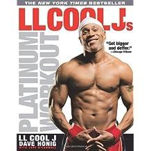 LL Cool J's Platinum Workout by LL Cool J, David Honig (2009) Paperback