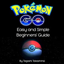 POKEMON GO: EASY AND SIMPLE BEGINNERS' GUIDE