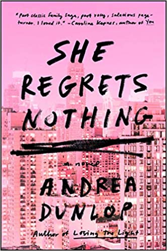 She Regrets Nothing A Novel Amazon Fr Andrea Dunlop