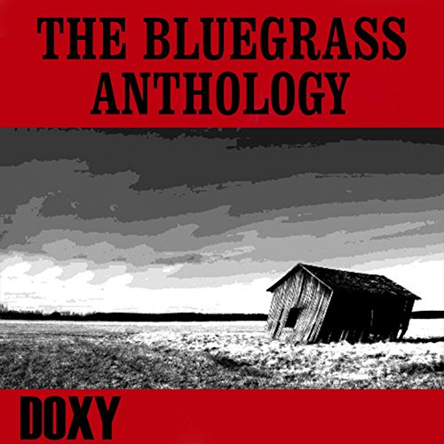The Bluegrass Anthology (Doxy ...