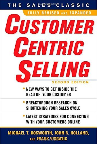 Read Online CustomerCentric Selling, Second Edition by Michael T. Bosworth (2010-01-08) ebook