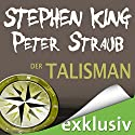 Der Talisman Hörbuch von Stephen King, Peter Straub Gesprochen von: David Nathan