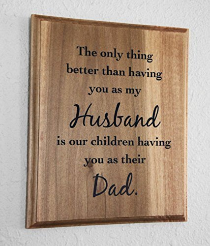 Fathers Day Birthday Handmade Gift Plaque The Only Thing Better Than Having You As