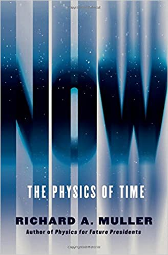 Now: The Physics of Time: Richard A. Muller: 9780393285239: Amazon ...