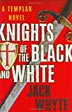 Knights of the Black and White, Jack Whyte, 0399153969