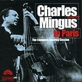 Charles Mingus in Paris: The Complete America Recordings
