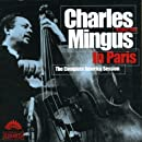 Charles Mingus in Paris: The Complete America Recordings