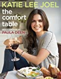 THE COMFORT TABLE by Joel, Katie Lee ( Author ) on Apr-01-2008[ Hardcover ]