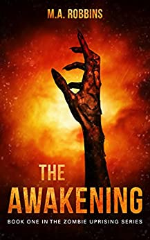 The Awakening: Book One in the Zombie Uprising Series by [Robbins, M.A.]
