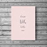 Dream Big Little One Wall Art for Girls Room, Dream Big Print for Nursery Girl Quote Poster UNFRAMED