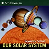 Our Solar System (revised Edition), Seymour Simon, 0061140090