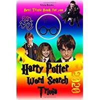 Harry Potter Word Search Trivia 2020: 400 Word Search & Trivia about Harry Potter Characters, Fun Facts, Anything For…
