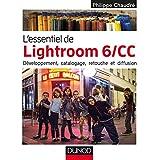 L'essentiel de Lightroom 6 CC : Développement, catalogage, retouche et diffusion (Hors collection) (French Edition)