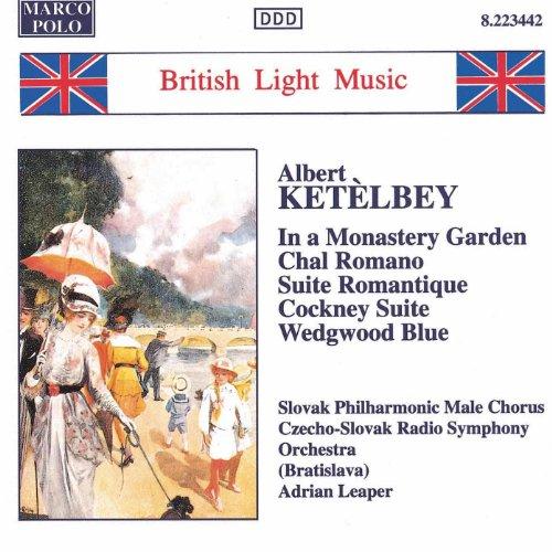 Ketelbey: In A Monastery Garden / Chal Romano ()