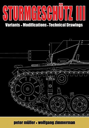 Sturmgeschütz III: Volume 2, Visual Appearance: Variants, Modifications, Technical Drawings by History Facts