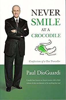 Never Smile at a Crocodile: Confessions of a Tax Traveller by [DioGuardi, Paul]
