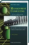 Management Consulting Fieldbook: Die Ansätze der großen Unternehmensberater