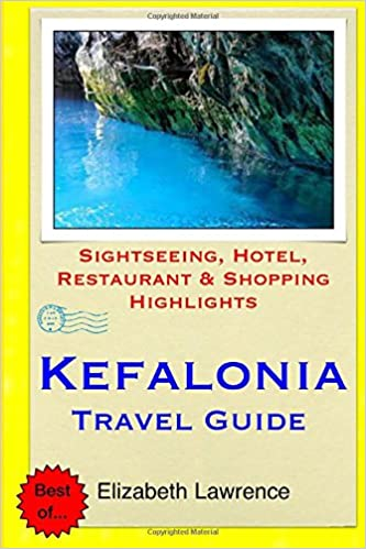 Book Kefalonia Travel Guide: Sightseeing, Hotel, Restaurant and Shopping Highlights