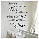 Because Someone We Love is in Heaven, There's a Little Bit of Heaven in Our Home Vinyl Lettering Wall Decal (20''H x 16.5''W, Style A)