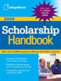 College Board Scholarship Handbook 2008, College Board Staff and College The, 0874477840