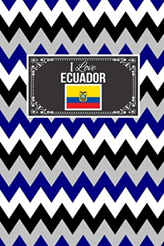 I Love Ecuador: Patriotic Country National Flag Gift Journal Notebook