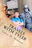 Travels with Tyler, Tracy Mannon, 1492191752