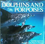 Dolphins and Porpoises, Louise Quayle, 0831724102