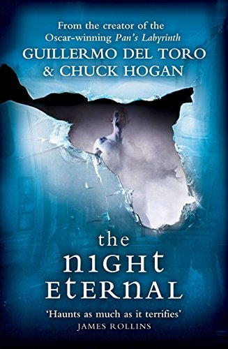 The Night Eternal. Guillermo del Toro and Chuck Hogan (Strain Trilogy 3)