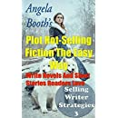 Plot Hot-Selling Fiction The Easy Way: How To Write  Novels And Short Stories Readers Love (Selling Writer Strategies Book 3)