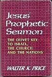 Jesus' Prophetic Sermon, Walter K. Price, 0802443303