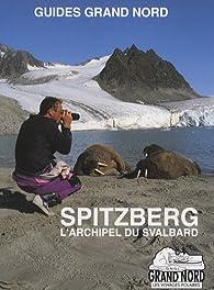 Spitzberg : L'archipel du Svalbard par Gérard Bodineau