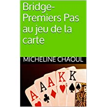 Bridge-Premiers Pas au jeu de la carte (French Edition)
