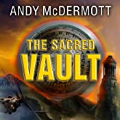 The Sacred Vault: Nina Wilde - Eddie Chase Series #6 | Andy McDermott