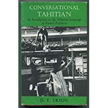 Conversational Tahitian; An Introduction to the Tahitian language of French Polynesia