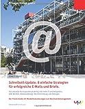 Schreibstil-Update: 8 Einfache Strategien Für Erfolgreiche e Mails und Briefe, Uwe Freund, 1499188714