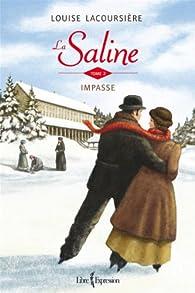 La Saline, tome 2 : Impasse par Louise Lacoursière