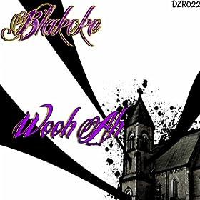 Blakoke Wooh Ah