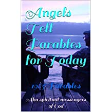 Angels Tell Parables for Today: 1985 Parables