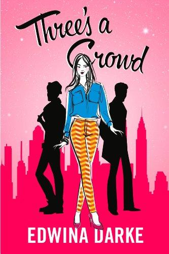 Three's A Crowd by [Darke, Edwina]
