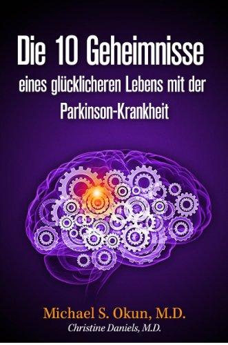 Die Parkinson Krankheit: Grundlagen, Klinik, Therapie