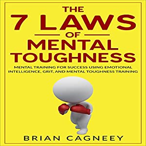 The 7 Laws of Mental Toughness Audiobook