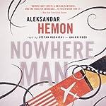 Nowhere Man   Aleksandar Hemon