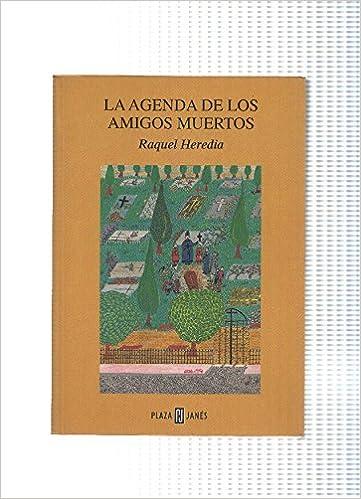 La agenda de los amigos muertos: Raquel Heredia: Amazon.com ...